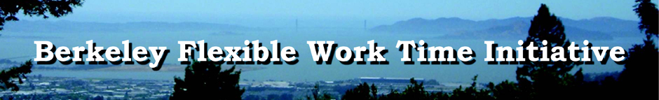 Berkeley Flexible Work Time Initiative